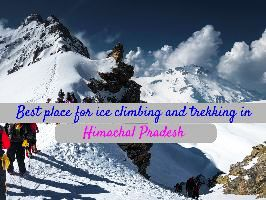 Best place for ice climbing and trekking in Himachal Pradesh