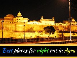 Best places for night out in Agra