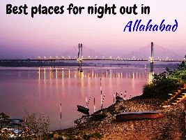Best places for night out in Allahabad