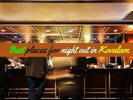 Best places for night out in Kovalam