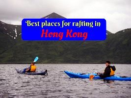 Best places for rafting in Hong Kong