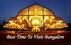Best Time To Visit Bangalore
