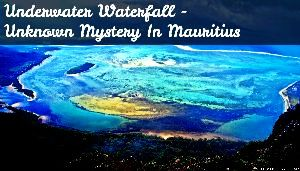 Underwater Waterfall  Mauritius - Unknown Mystery