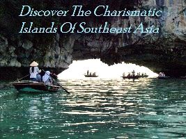 Discover The Charismatic Islands Of Southeast Asia