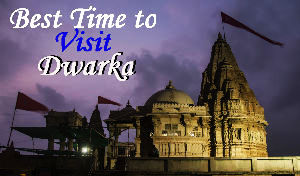 Best time to visit Dwarka