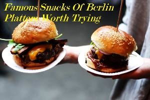 Famous Snacks Of Berlin Platters Worth Trying