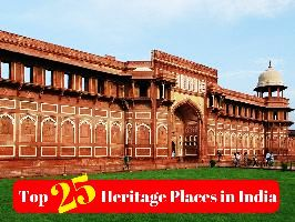 Top 25 Heritage Places in India