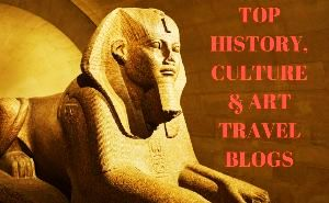 TOP HISTORY CULTURE & ART TRAVEL BLOGS 2019