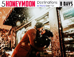 5 Best Honeymoon Destinations for 8 days