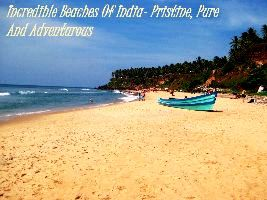 Incredible Beaches Of India- Pristine, Pure And Adventurous