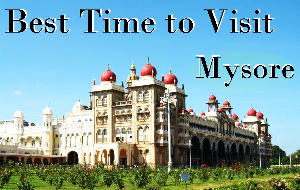 Best time to visit Mysore