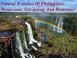 Natural Wonders Of Philippines- Mysterious, Intriguing And Romantic!