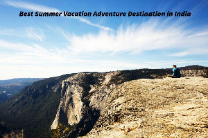 Best summer vacations adventure destinations in India