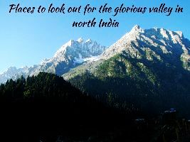 Places to look out for the glorious valley in North India