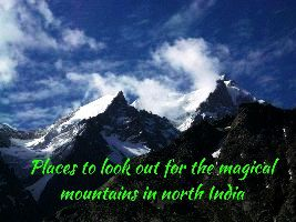 Places to look out for the magical mountains in north India