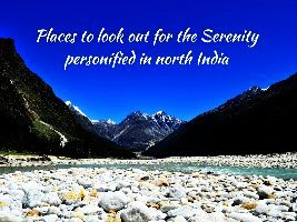 Places to look out for the Serenity personified in North India