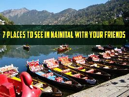 7 Places To See In Nainital With Your Friends