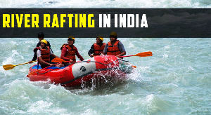 Places To Enjoy River Rafting In India