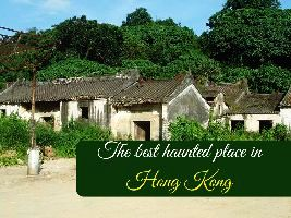 The best haunted place in Hong Kong