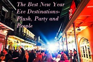 The Best New Year Eve Destinations- Plush, Party and People