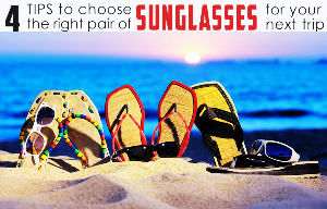 4 tips to choose the right pair of sunglasses for your next trip