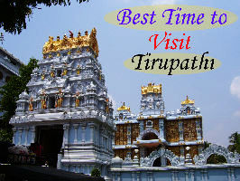 Best time to visit Tirupathi