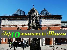 Top 10 museums in Moscow