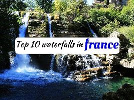 Top 10 waterfalls in france