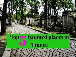 Top 5 haunted places in France