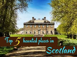 Top 5 haunted places in Scotland