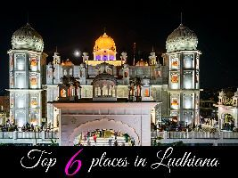 Top 6 places in Ludhiana