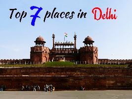 Top 7 places in Delhi