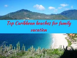 Top Caribbean beaches for family vacation