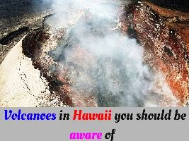 Volcanoes in Hawaii you should be aware of