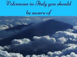 Volcanoes in Italy you should be aware of