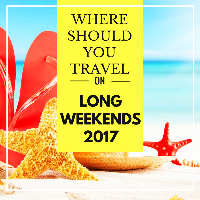 Where should you travel on Long Weekends of 2019?