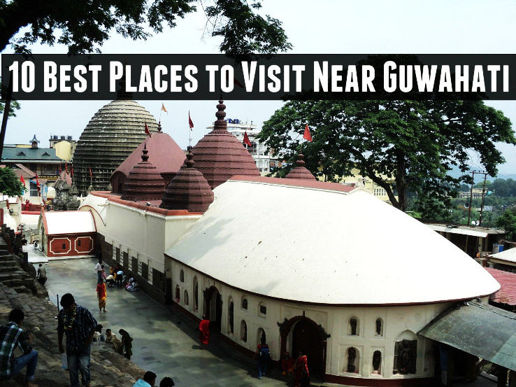 10 best places to visit near guwahati hello travel buzz for Best places to go to vacation