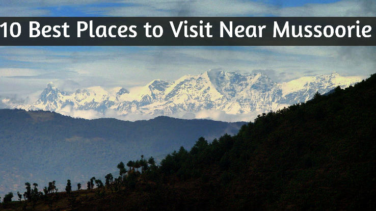 10 best places to visit near mussoorie hello travel buzz Top 10 places to go on vacation