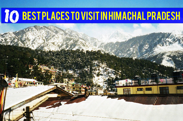 10 best places to visit in himachal pradesh hello travel Top 10 places to go on vacation