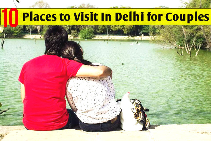 10 Places To Visit In Delhi For Couples Hello Travel Buzz