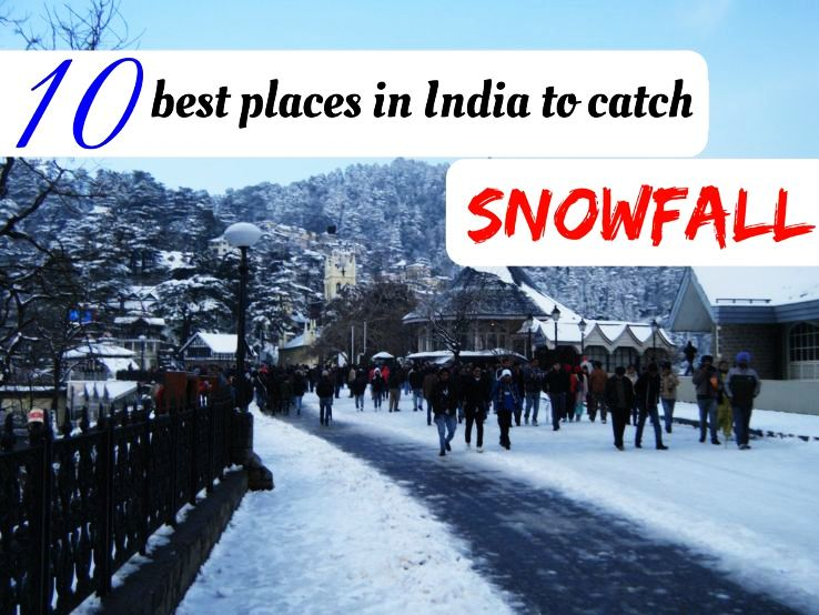 10 Best Places For Snow In December Made Top 20 Honeymoon Destinations In India You Must Visit