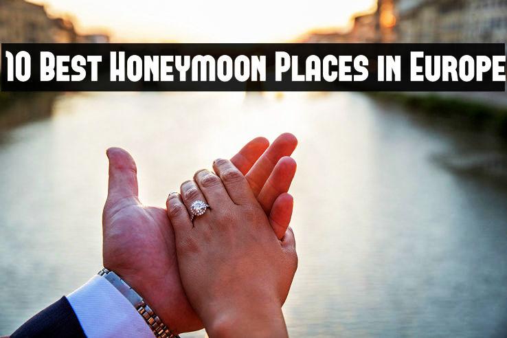 10 Best Honeymoon Places in Europe