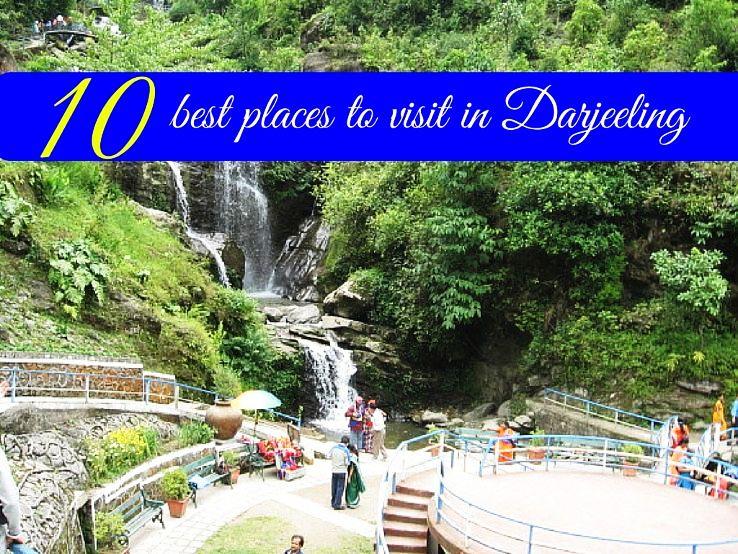 10 best places to visit in Darjeeling