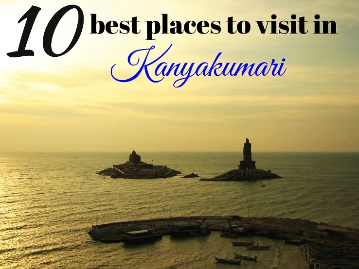 10 best places to visit in Kanyakumari