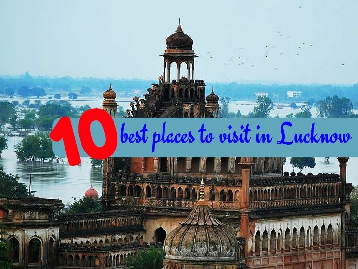 10 best places to visit in Lucknow