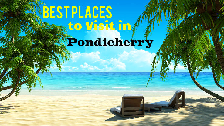 10 Best Places to Visit in Puducherry
