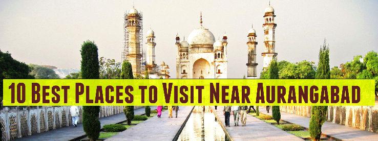 10 Best Places to Visit Near Aurangabad