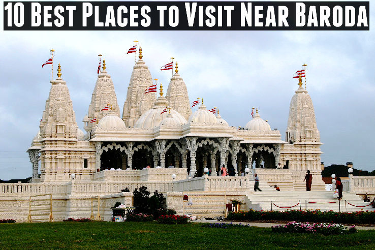 10 Best Places to Visit Near Baroda