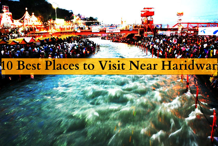 10 Best Places To Visit Near Haridwar Hello Travel Buzz