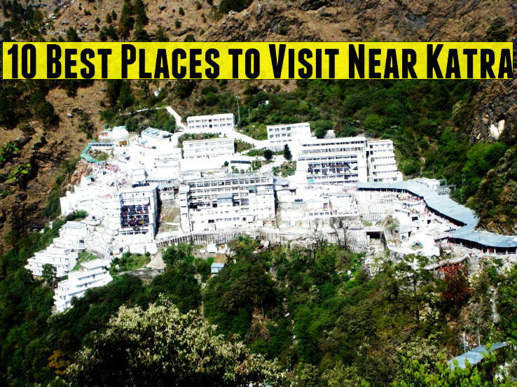 10 Best Places to Visit Near Katra